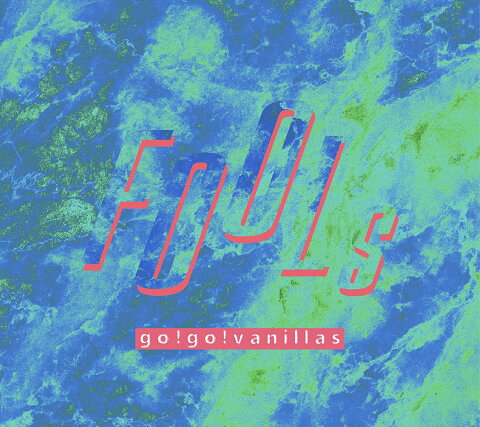 FOOLs (完全生産限定盤 CD+DVD) [ go!go!vanillas ]
