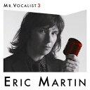MR.VOCALIST 3 [ エリック・マーティン ]...