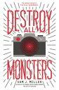 Destroy All Monsters DESTROY ALL MONSTERS [ Sam J. Miller ]