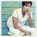 Summer Calling (初回限定盤 CD+DVD) [ ジョン・ヨンファ(from CNBLUE) ]
