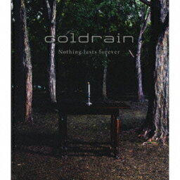 Nothing lasts forever [ <strong>coldrain</strong> ]