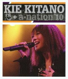 想 + a-nation'10【Blu-ray】 [ 北乃きい ]