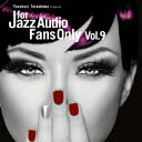 現代 - FOR JAZZ AUDIO FANS ONLY VOL.9 [ (V.A.) ]