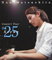 Concert Tour Scene#25【Blu-ray】 [ <strong>松下奈緒</strong> ]