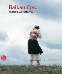 Marina_Abramovic��_Balkan_Epic