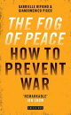 The Fog of Peace: The Human Face of Conflict Resolution