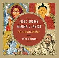 Jesus,Buddha,Krishna,andLaoTzu:TheParallelSayings
