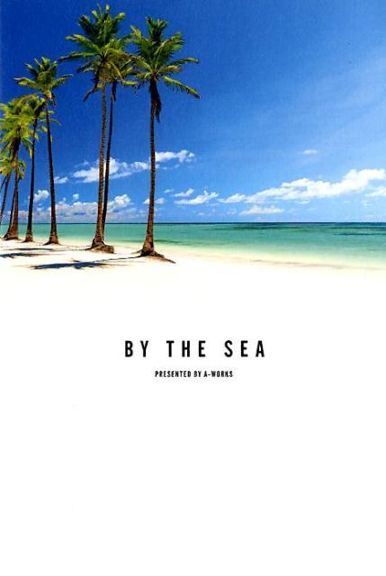 BY THE SEA 美しい海のある絶景&心を緩める魔法の名言100 [ A-Works ]