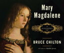 Mary Magdalene: A Biography MARY MAGDALENE D [ Bruce Chilton ]