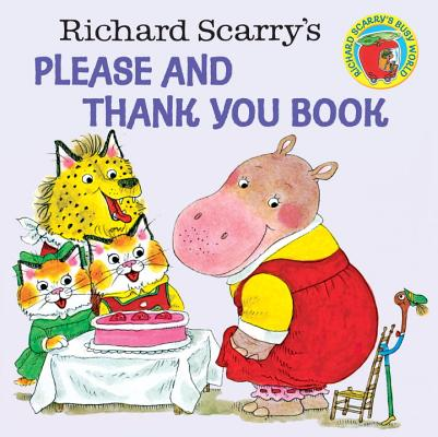 Richard Scarry's Please and Thank You Book RICHARD SCARRYS PLEASE & THANK (Random House Picturebacks) [ Richard Scarry ]