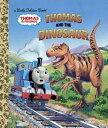 Thomas and the Dinosaur (Thomas & Friends) THOMAS & THE DINOSAUR (Little Golden Book)