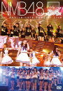 NMB48 1st Anniversary Special Live [ NMB48 ]