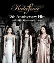 Kalafina 10th Anniversary Film 〜夢が紡ぐ輝きのハーモニー〜【Blu-ray】 [ Kalafin