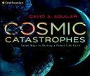 Cosmic Catastrophes: Seven Way...