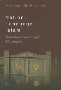 Nation,Language,Islam:Tatarstan'sSovereigntyMovement