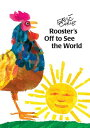 ROOSTER'S OFF TO SEE THE WORLD(P) [ ERIC CARLE ]