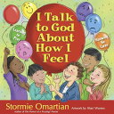 I Talk to God about How I Feel I TALK TO GOD ABT HOW I FEEL (Power of a Praying Kid) [ Stormie Omartian ]