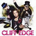 CLIFF EDGE [ CLIFF EDGE ]