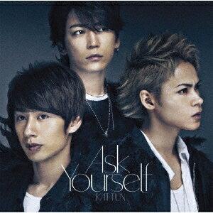 Ask Yourself (通常盤/初回プレス盤) [ KAT-TUN ]