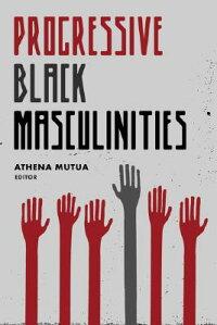 Progressive_Black_Masculinitie