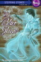 The Blue Ghost BLUE GHOST (Stepping Stone Chapter Books) [ Marion Dane Bauer ]