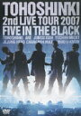 2nd LIVE TOUR 2007 〜Five in the Black〜 [ 東方神起 ]