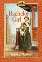 Bachelor Girl LH ROSE YEARS BACHELOR GIRL (Little House the Rose Years (Paperback))