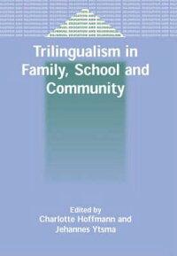 TrilingualisminFamily,SchoolandCommunity[CharlotteHoffmann]