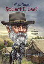 Who Was Robert E. Lee WHO WAS ROBERT E LEE BOUND FOR (Who Was... ) Bonnie Bader
