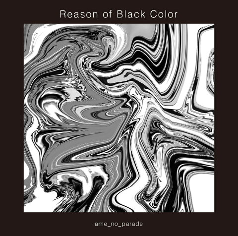 Reason of Black Color [ 雨のパレード ]