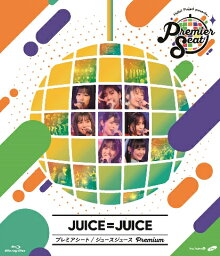 Hello! Project presents...「Premier seat」~<strong>Juice=Juice</strong> Premium~【Blu-ray】 [ <strong>Juice=Juice</strong> ]