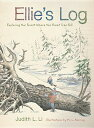 Ellie's Log: Exploring the Forest Where the Great Tree Fell [ Judith L. Li ]