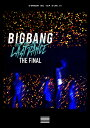 BIGBANG JAPAN DOME TOUR 2017 -LAST DANCE- : THE FINAL(DVD2枚組 スマプラ対応) BIGBANG