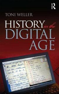 HistoryintheDigitalAge[ToniWeller]