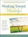 Working Toward Wonderful: A Toolbox for Self-Discovery and Growth WORKING TOWARD WONDERFUL [ Alyss Thomas ]
