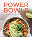 Power Bowls: 100 Perfectly Balanced Meals in a Bowl POWER BOWLS [ Chri...