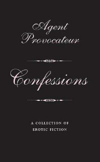 Agent_Provocateur��_Confessions