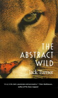 an analysis of the wild in the abstract wild by jack turner Abstract wild by jack turner theory of the leisure class by thorstein veblen non-fiction - memoir/autobiography/essays nickel and dimed by barbara ehrenreich the discomfort zone by jonathan franzen the stars, the snow, the fire by john haines angela's ashes by frank mccourt down and out in.