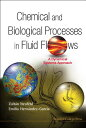 Chemical and Biological Processes in Fluid Flows: A Dynamical Systems Approach CHEMICAL & BIOLOGICAL PROCESSE [ Zoltan Neufeld ]