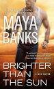 Brighter Than the Sun BRIGHTER THAN THE SUN ��Kgi Novel�� [ Maya Banks ]
