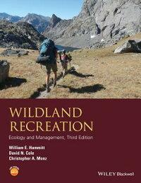 WildlandRecreation:EcologyandManagement[WilliamE.Hammitt]