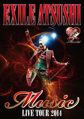 EXILE ATSUSHI LIVE TOUR 2014 ��Music�� [DVD2���ȥɥ�����ȱ����Ͽ]