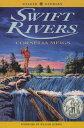 Swift Rivers SWIFT RIVERS (Newbery Honor Roll) [ Cornelia Meigs ]