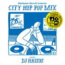 Manhattan Records presents CITY HIP POP MIX - Special Chapter - mixed by DJ HASEBE [ DJ HASEBE ]