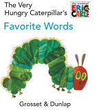 The Very Hungry Caterpillar''s Favorite Words [ Eric Carle ]
