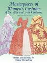 MASTERPIECES OF WOMEN'S COSTUME OF THE 1 [ ALINE BERNSTEIN ]