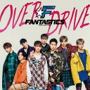 OVER DRIVE (CD+DVD) FANTASTICS from EXILE TRIBE