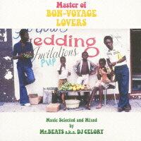 MasterofBON-VOYAGELOVERSMusicSelectedandMixedbyMr.BEATSa.k.a.DJCELORY[Mr.BEATS(���ʡ�MIX)]