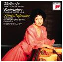 チャイコフスキー:ピアノ協奏曲第1番 ラフマニノフ:ピアノ協奏曲第2番 [ 中村紘子 ]