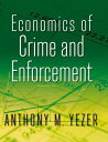 Economics of Crime and Enforcement [ Anthony M. Yezer ]